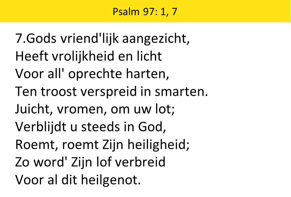 7.Gods vriend lijk aangezicht, Heeft vrolijkheid en licht