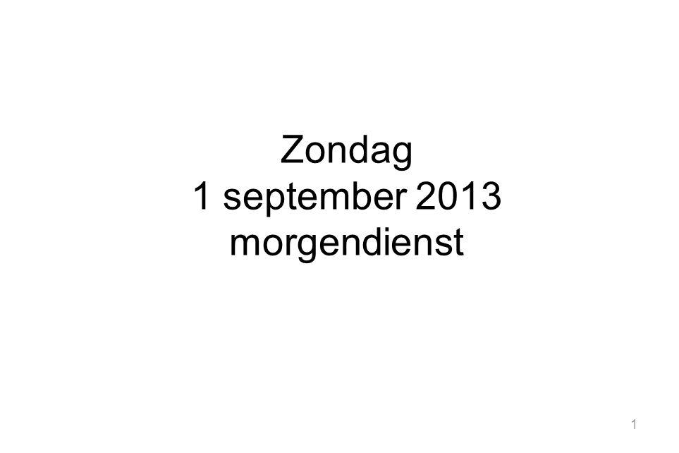 Zondag 1 september 2013 morgendienst