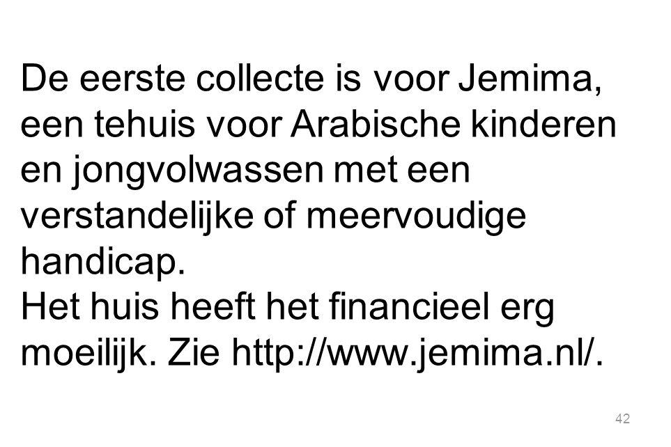 De eerste collecte is voor Jemima, een tehuis voor Arabische kinderen en jongvolwassen met een verstandelijke of meervoudige handicap.