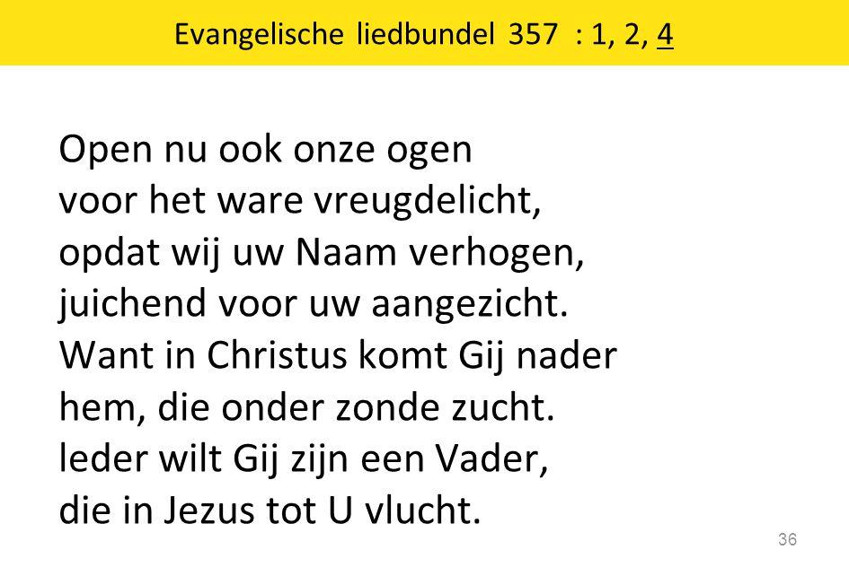 Evangelische liedbundel 357 : 1, 2, 4