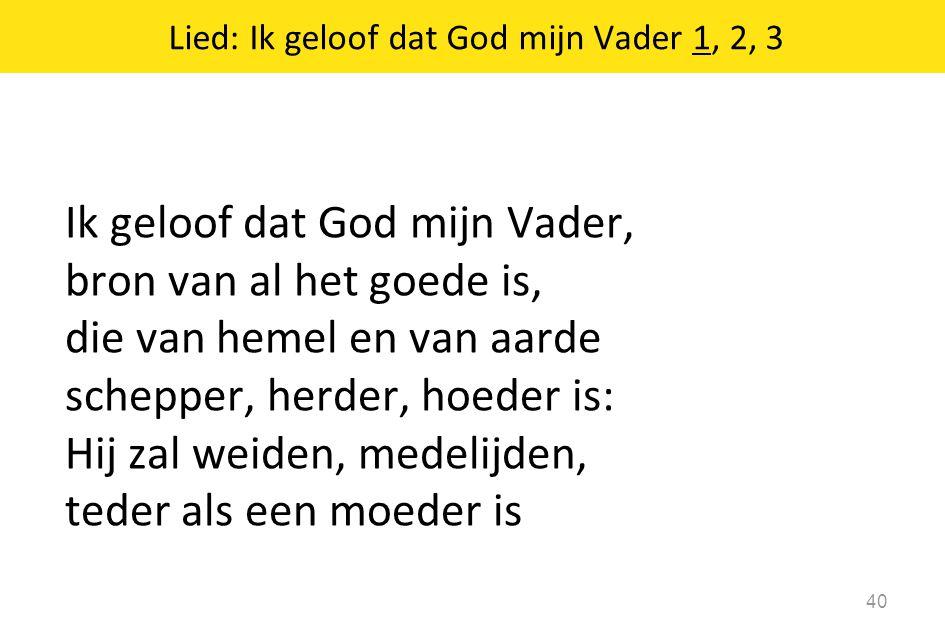 Lied: Ik geloof dat God mijn Vader 1, 2, 3