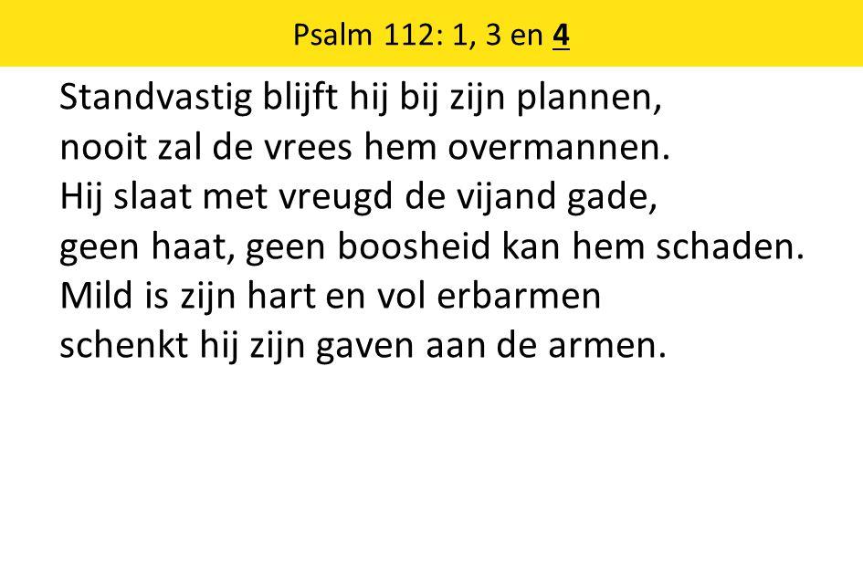 Psalm 112: 1, 3 en 4