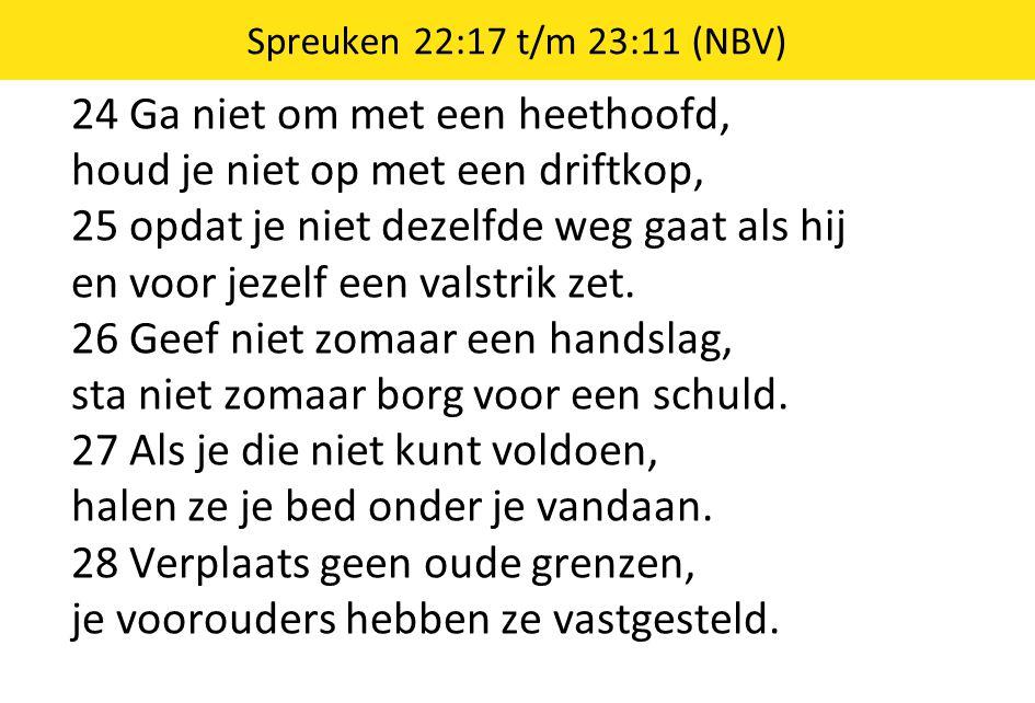 Spreuken 22:17 t/m 23:11 (NBV)