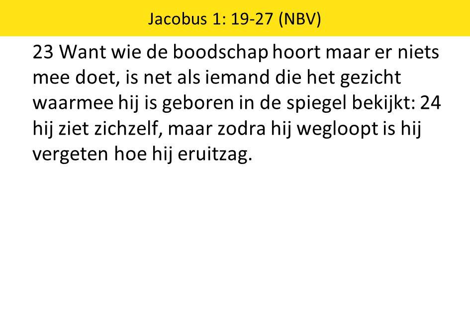 Jacobus 1: 19-27 (NBV)