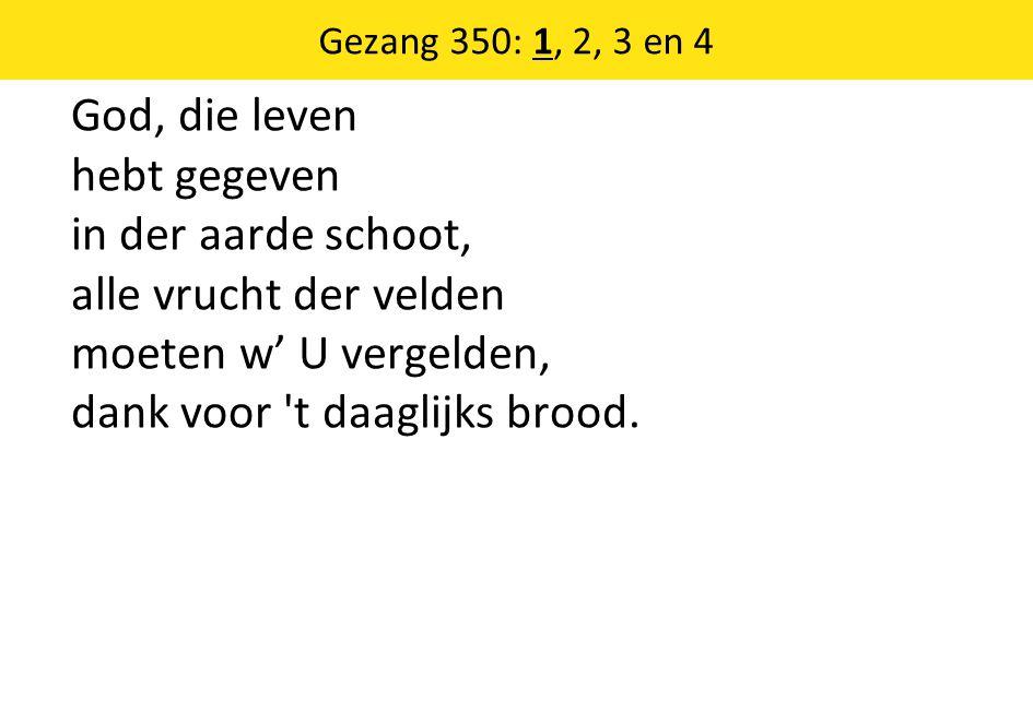 Gezang 350: 1, 2, 3 en 4