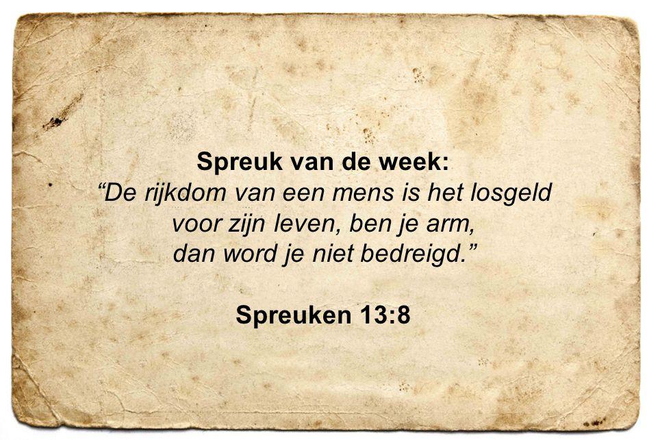 Spreuk van de week: Spreuken 13:8