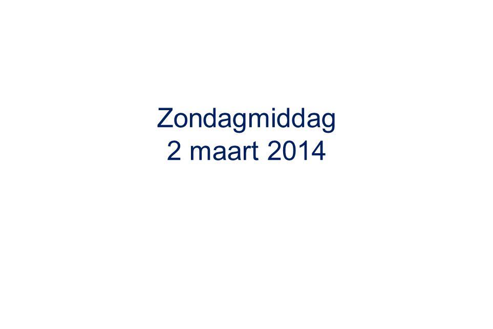 Zondagmiddag 2 maart 2014