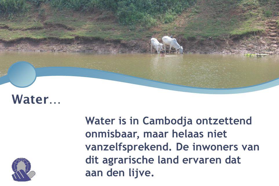 Water… Water is in Cambodja ontzettend onmisbaar, maar helaas niet vanzelfsprekend.