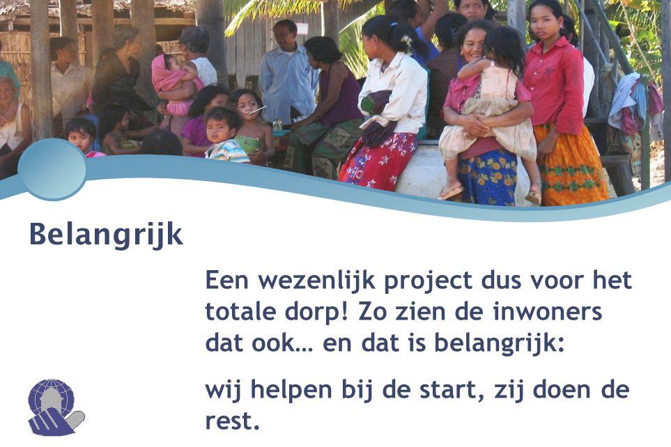 Belangrijk Een wezenlijk project dus voor het totale dorp! Zo zien de inwoners dat ook… en dat is belangrijk: