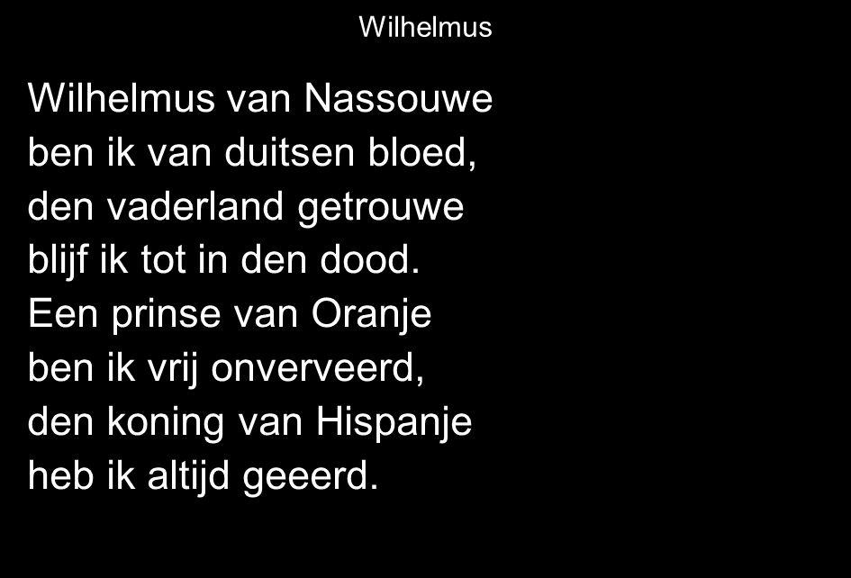 Wilhelmus van Nassouwe ben ik van duitsen bloed,