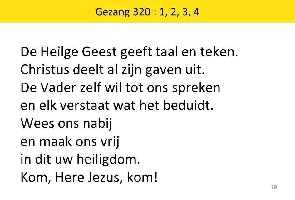 Gezang 320 : 1, 2, 3, 4