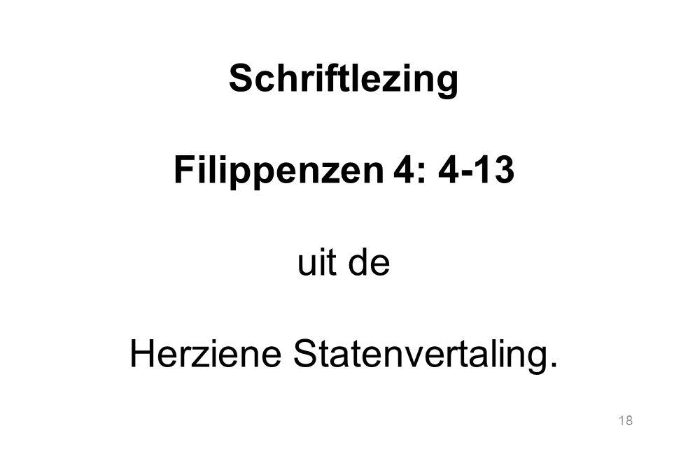 Schriftlezing Filippenzen 4: 4-13 uit de Herziene Statenvertaling.