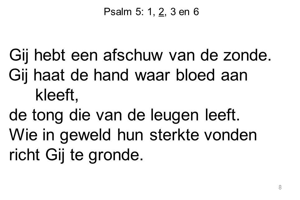 Psalm 5: 1, 2, 3 en 6