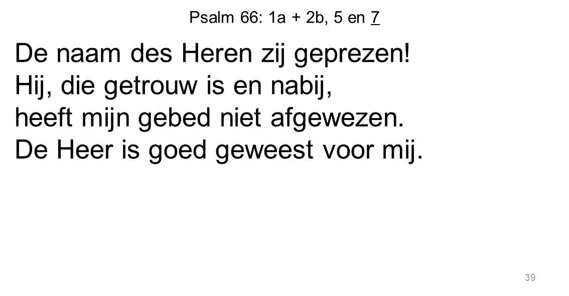 Psalm 66: 1a + 2b, 5 en 7