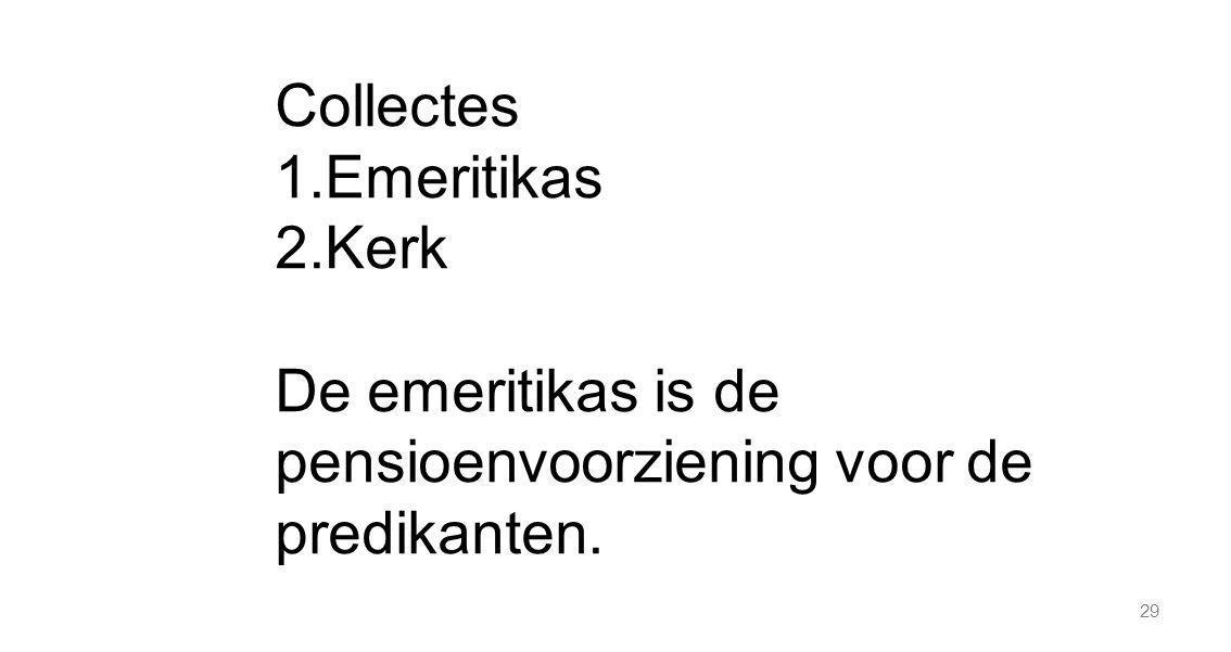 Collectes Emeritikas Kerk De emeritikas is de pensioenvoorziening voor de predikanten.