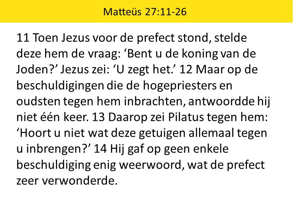 Matteüs 27:11-26