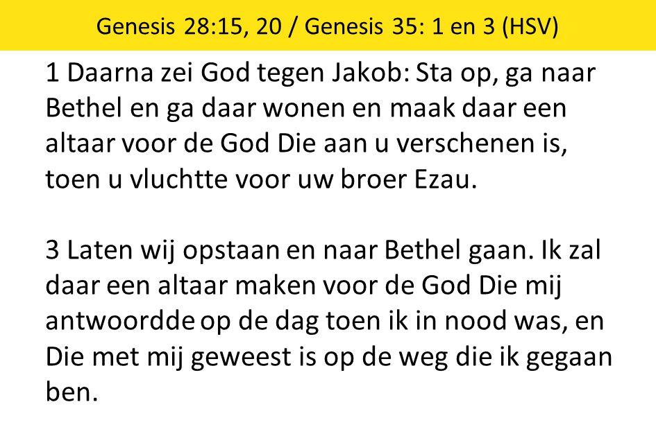 Genesis 28:15, 20 / Genesis 35: 1 en 3 (HSV)