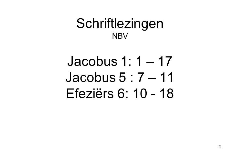 Schriftlezingen Jacobus 1: 1 – 17 Jacobus 5 : 7 – 11