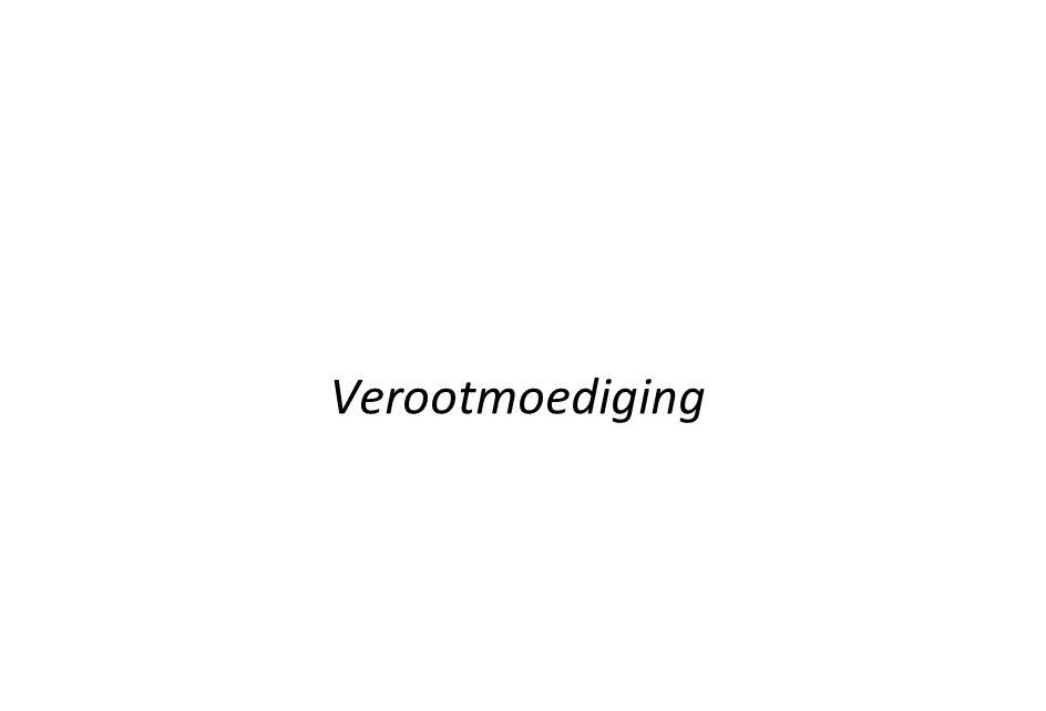 Verootmoediging Verootmoediging