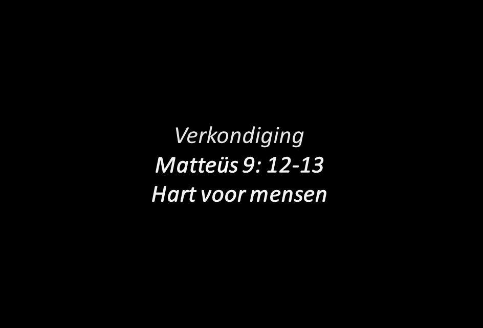 Matteüs 9: 12-13 Hart voor mensen