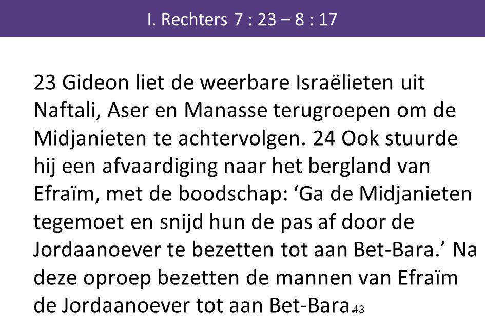 I. Rechters 7 : 23 – 8 : 17