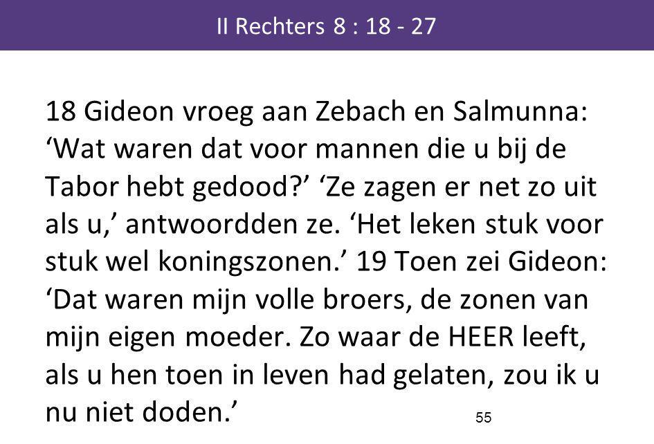 II Rechters 8 : 18 - 27