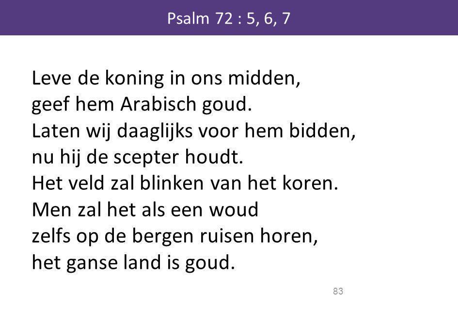 Psalm 72 : 5, 6, 7