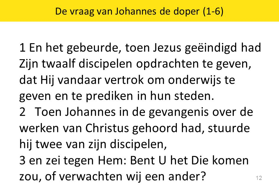 De vraag van Johannes de doper (1-6)