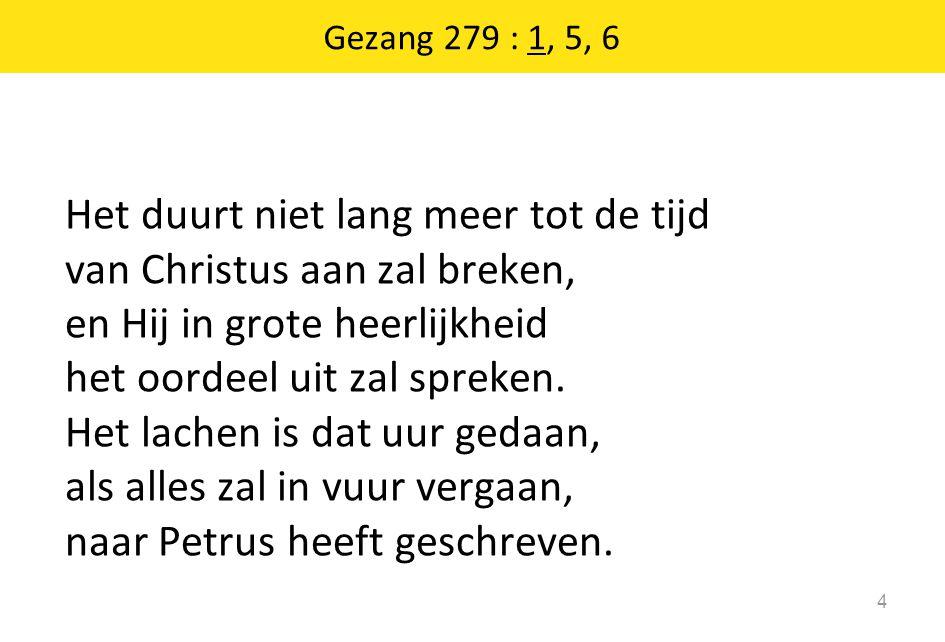 Gezang 279 : 1, 5, 6