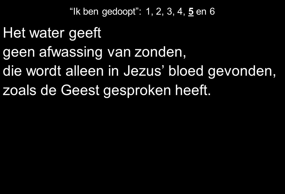 geen afwassing van zonden, die wordt alleen in Jezus' bloed gevonden,