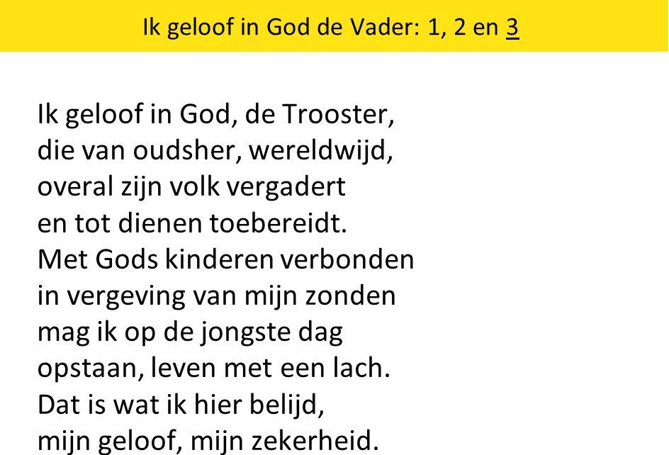 Ik geloof in God de Vader: 1, 2 en 3