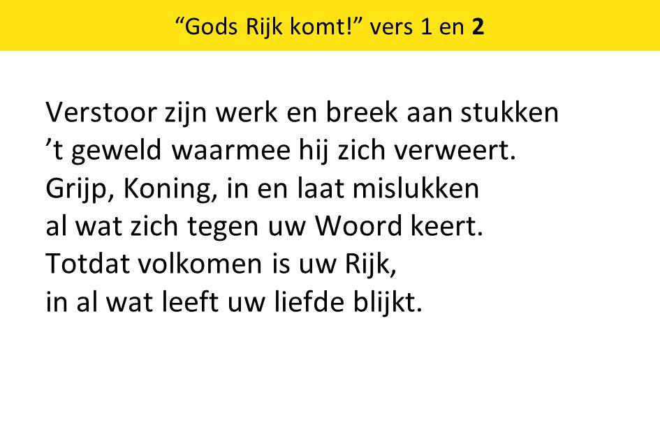 Gods Rijk komt! vers 1 en 2