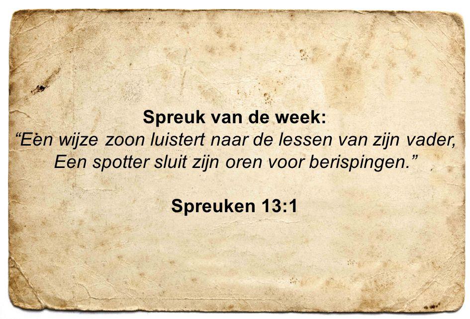 Spreuk van de week: Spreuken 13:1