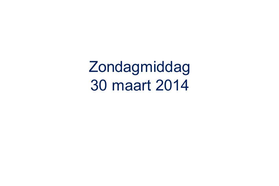 Zondagmiddag 30 maart 2014