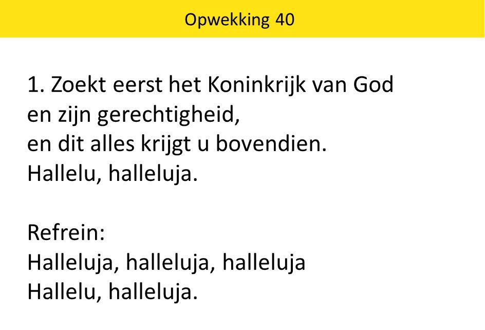1. Zoekt eerst het Koninkrijk van God en zijn gerechtigheid,