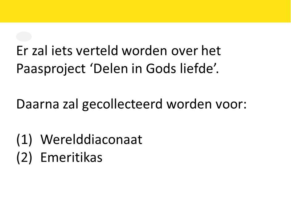 Er zal iets verteld worden over het Paasproject 'Delen in Gods liefde'.
