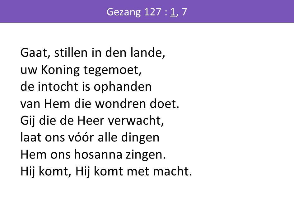 Gezang 127 : 1, 7