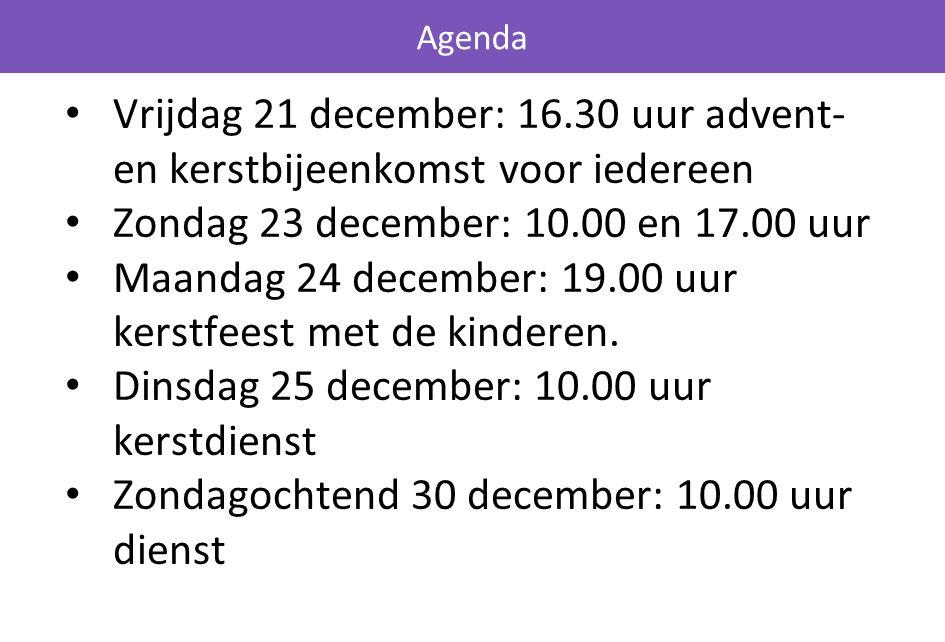 Zondag 23 december: 10.00 en 17.00 uur