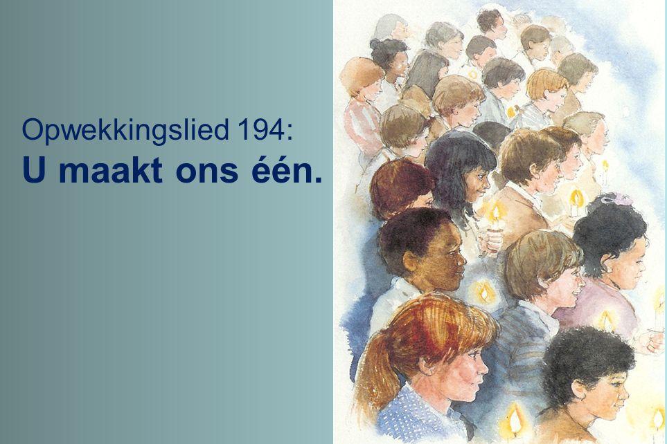 Opwekkingslied 194: U maakt ons één.