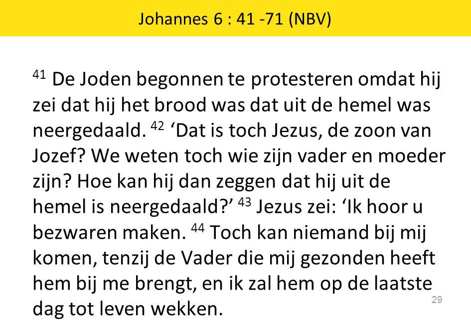 Johannes 6 : 41 -71 (NBV)