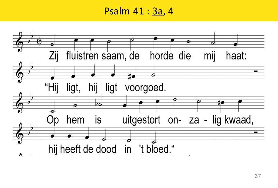 Psalm 41 : 3a, 4