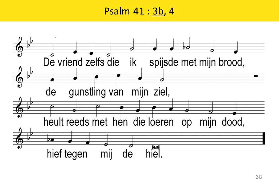 Psalm 41 : 3b, 4