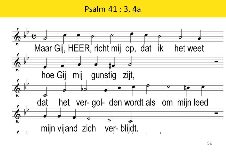Psalm 41 : 3, 4a