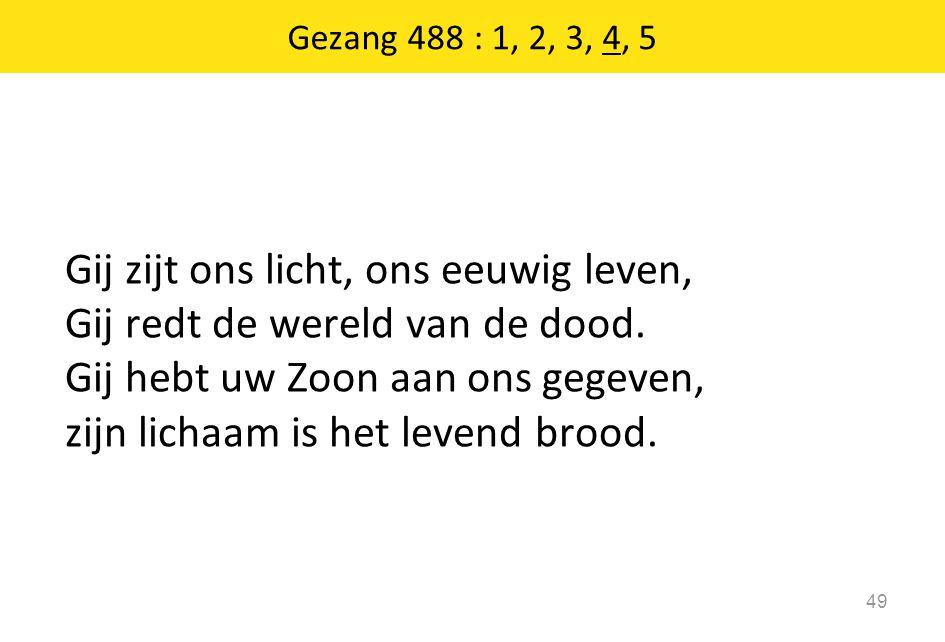 Gezang 488 : 1, 2, 3, 4, 5