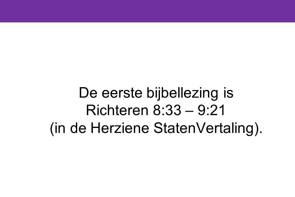 De eerste bijbellezing is Richteren 8:33 – 9:21