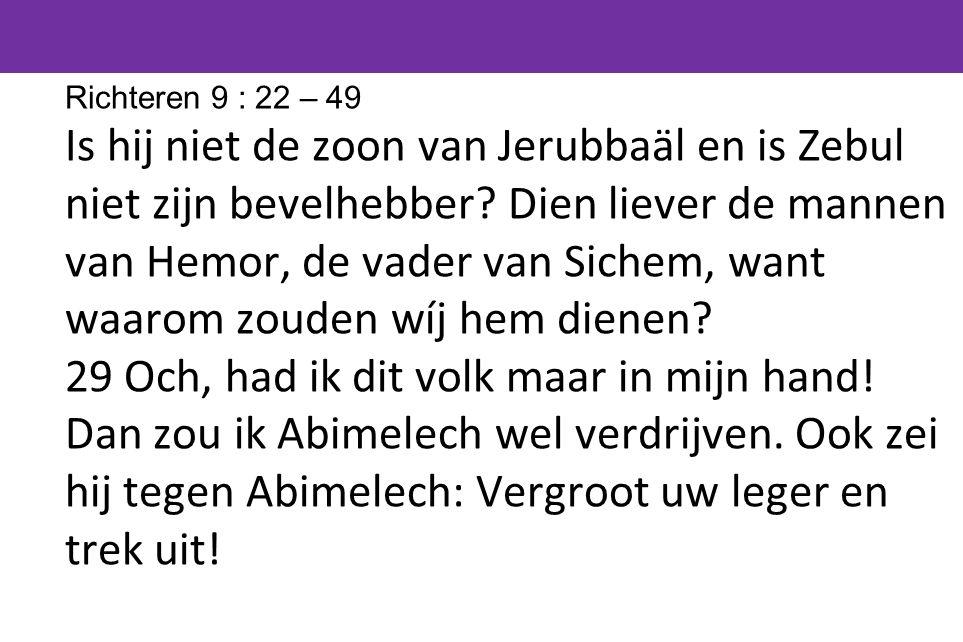 Richteren 9 : 22 – 49