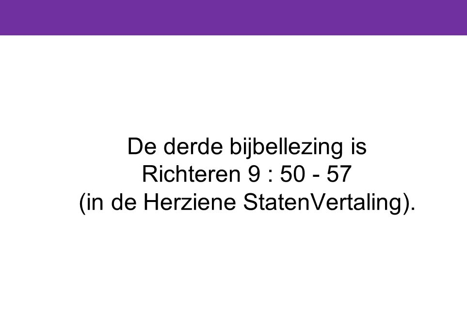De derde bijbellezing is Richteren 9 : 50 - 57