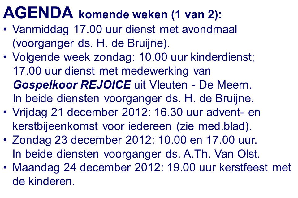 AGENDA komende weken (1 van 2):