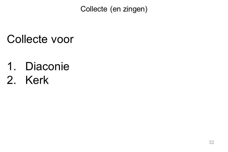 Collecte (en zingen) Collecte voor Diaconie Kerk