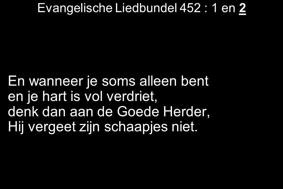 Evangelische Liedbundel 452 : 1 en 2